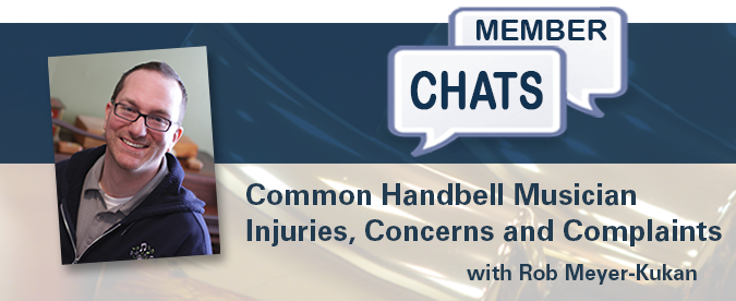 Rob Meyer-Kukan – Common Handbell Injuries, Concerns & Complaints